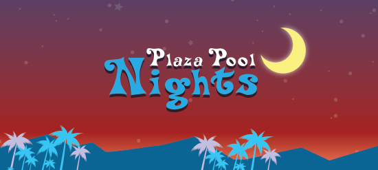 Plaza Pool Nights