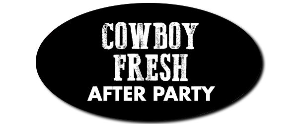 Cowboy Fresh After Party